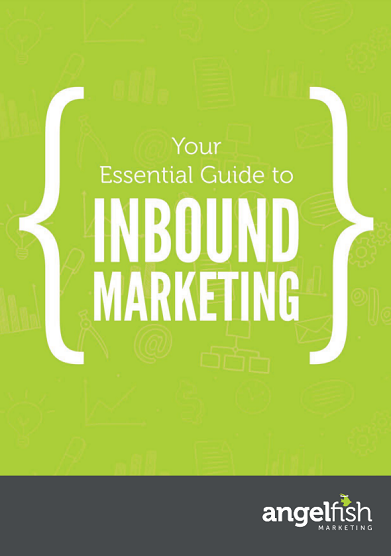 essential guide to inbound marketing cover angelfish marketing